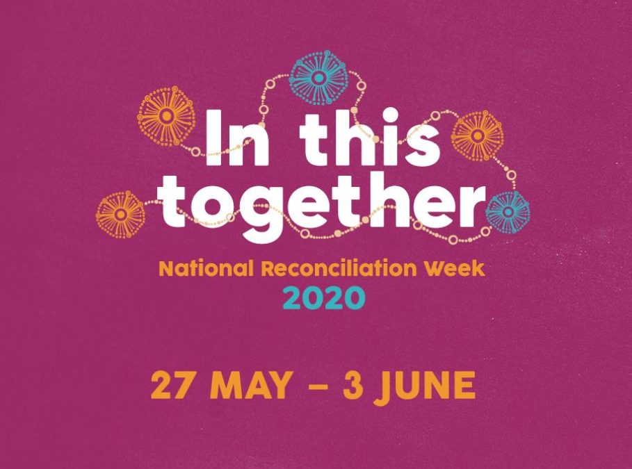 National Reconciliation Week 2020… May 27-June 3